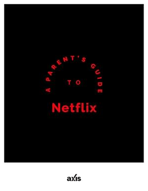 A Parent's Guide to Netflix