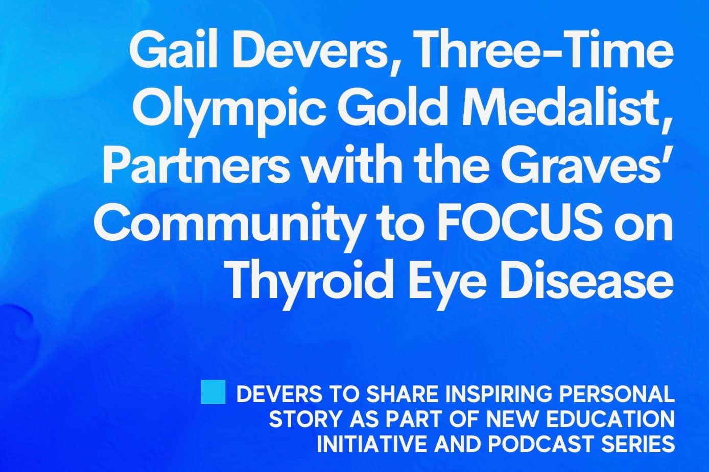 Gail Devers Partners with the Graves' Community to Focus on Thyroid Eye Disease