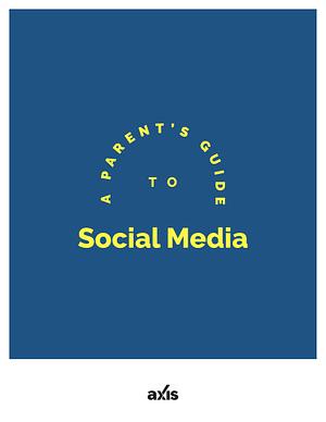 A Parent's Guide to Social Media