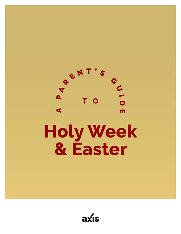 A Parent's Guide to Holy Week & Easter