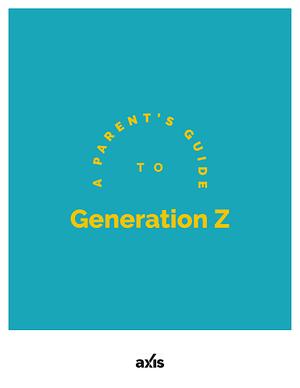 A Parent's Guide to Gen Z