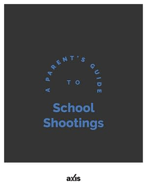 A Parent's Guide to School Shootings