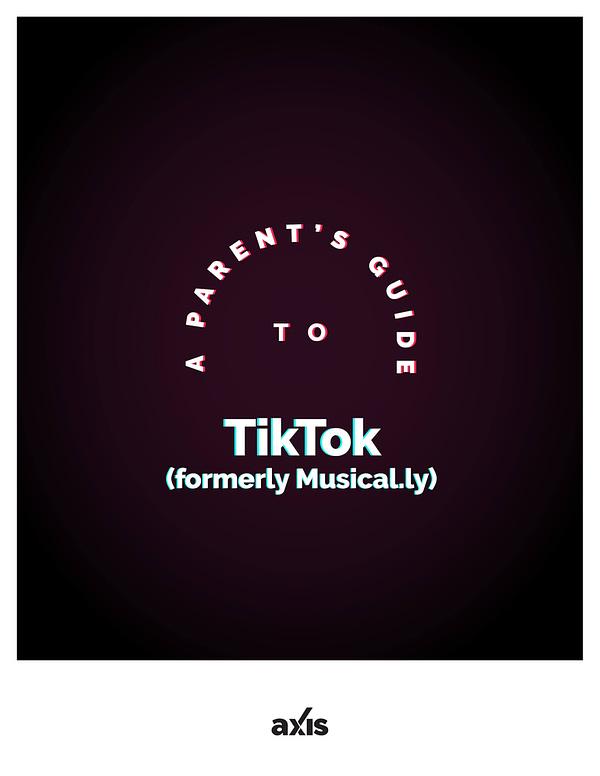 A Parent's Guide to TikTok