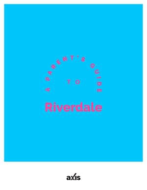 A Parent's Guide to Riverdale
